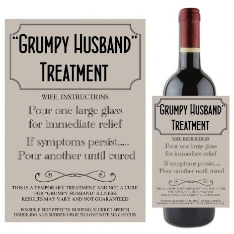 """Grumpy Husband"" Treatment Cure Joke Humour Wine / Champagne Bottle Label N77"